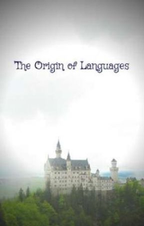The Origin of Languages by arisuanime