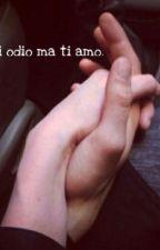 TI ODIO MA TI AMO by Carola_Dreamer