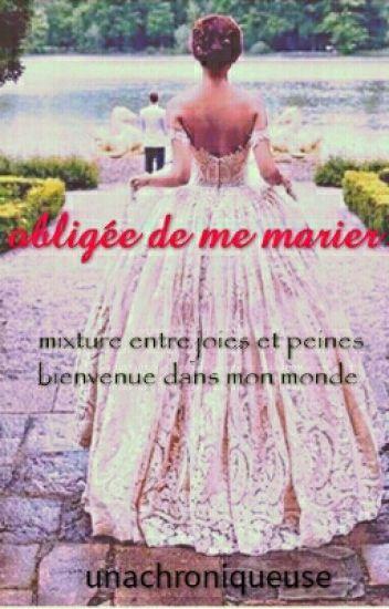 Obligée de me marier