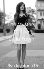 The Mystery Of The Little Town by dayatona15