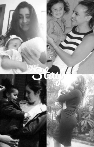 Stay (Lauren/You/Camila)