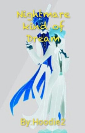 Nightmare kind of Dream