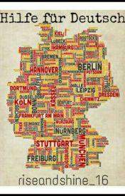 Hilfe für Deutsch by riseandshine_16
