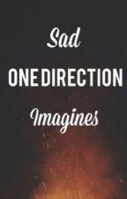 Sad One Direction Imagines by hhemmingss