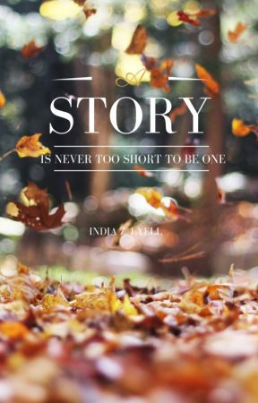 A story is never too short to be one by IndiaLyell