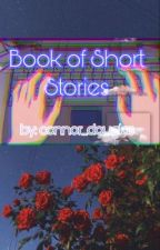 Book of Short Stories by connor_douglas