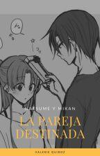 """Natsume y Mikan """"la pareja destinada"""" by valeqy12"""