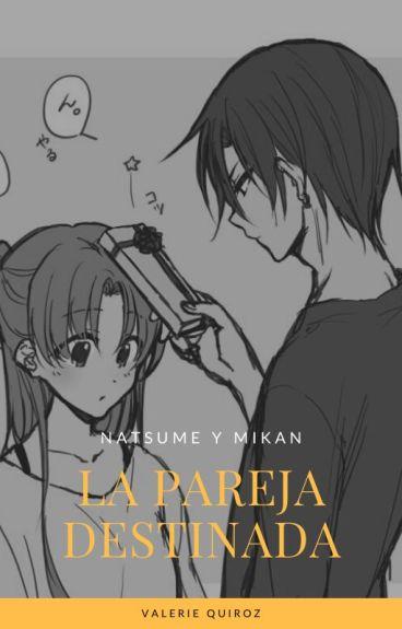 """Natsume y Mikan """"la pareja destinada"""""""