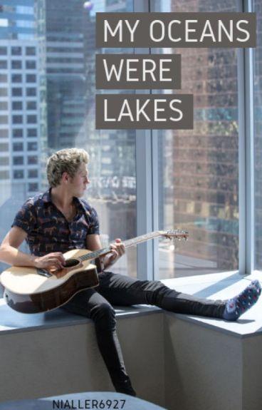 My Oceans Were Lakes
