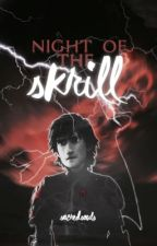 •night of the skrill• [httyd fanfic] by SacredSouls
