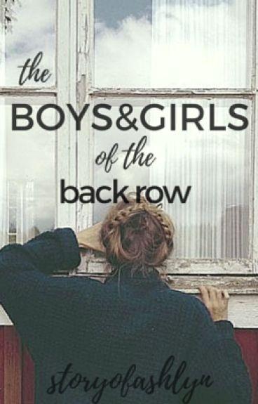 The Boys & Girls of the Back Row [#Wattys2016] by StoryofAshlyn
