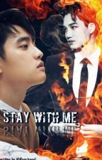 Stay With Me【20+】 by RoseJuexol