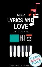 Music Lyrics and Love #Zaylena [ON HOLD] by CelticLove