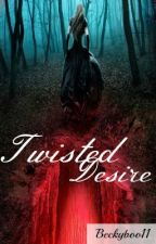 Twisted Desire by beckyboo11
