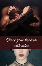 Share your horizon with mine by L_S_Blackrose