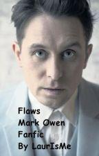 Flaws (Mark Owen Fanfic) by HereIsLaur