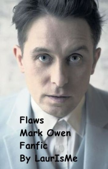 Flaws (Mark Owen Fanfic)