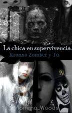 La chica en supervivencia (Kronno y tu). by Anonima_Woods