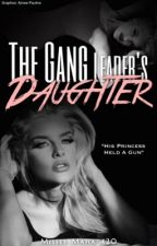 The Gang Leader's Daughter. by Chasing_The_Rogue