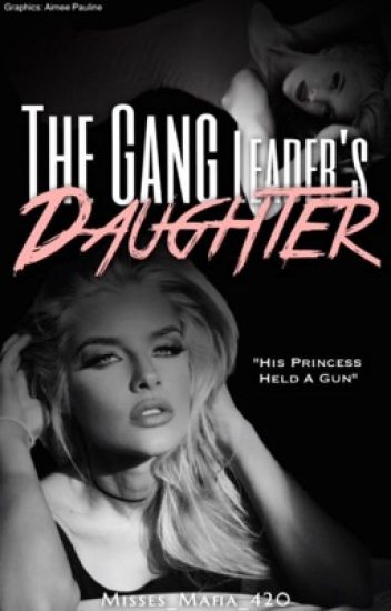 The Gang Leader's Daughter (Under Construction.)