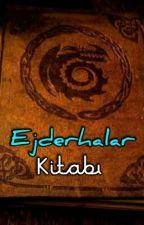 Ejderhalar Kitabı by DizzyFangirl