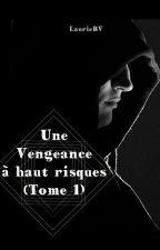 Une vengeance à haut risques. by Lauriebv