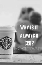 Why is it always a CEO? by Homoliterature