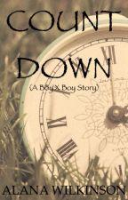 Countdown (BoyxBoy) by prophecyprince