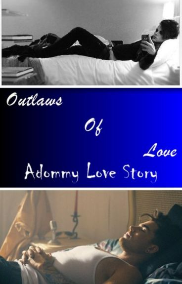Outlaws Of Love (Adommy Love Story)