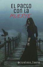El pacto con la muerte by careless_teens