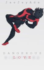 Dangerous Love ➢  Dick Grayson X Reader by JaeJayAda