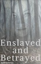 Enslaved by truelyawkward