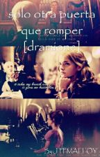 solo otra puerta que romper [dramione] by JIPPMALFOY