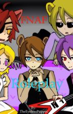 Fnaf Roleplay by TheEyelessPuppet