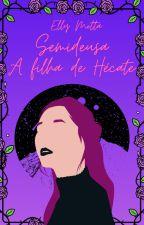 Semideusa : A Filha de Hecate by FranSunHee