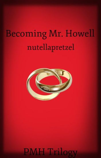 Becoming Mr. Howell (boyxboy) (Book 2 PMH Trilogy) ✔️