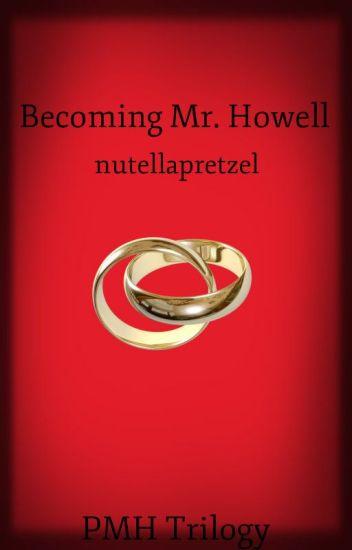 Becoming Mr. Howell (BXB) (BK2 PMH Trilogy) ✔️