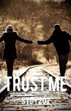 Trust Me. by sydy202