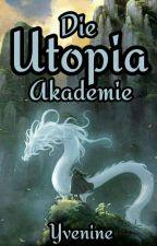 Die Utopia Akademie by Yvenine