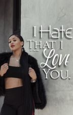 I Hate That I Love You!!! by DJTHETRILLEST