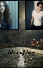 War of love by etheliacookie