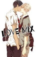 Love Mix by ShaoYeloveBL