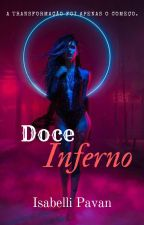 Doce Inferno (conto) by IsabelliPavan