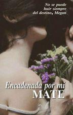 """""""Encadenada por mi Mate"""" #CLDW by CatalinaLi"""