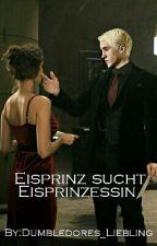 Eisprinz sucht Eisprinzessin (Draco Malfoy Fan-Fiction) by Dumbledores_Liebling