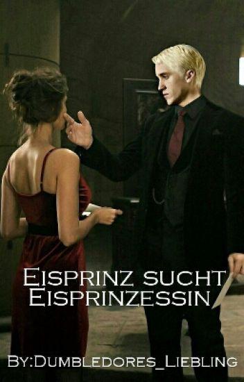 Eisprinz sucht Eisprinzessin (Draco Malfoy Fan-Fiction)