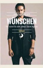 Wünschen Trilogía [Twc No Relacionado] by AnunnakiLee