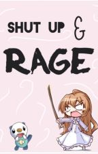 SHUT UP AND RAGE! by Miss_Little_Angel
