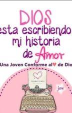 Dios Esta Escribiendo Mi Historia De Amor by IsabellaEscobar775