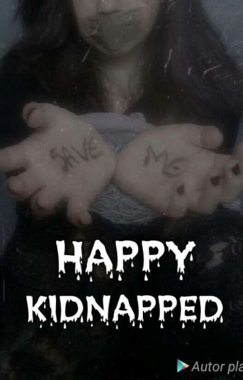 Kidnapped Happy